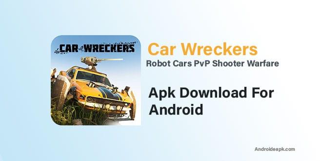 Car Wreckers: Robot Cars PvP Shooter Warfare Apk