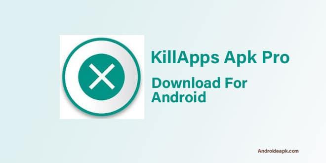 KillApps-Apk-Pro