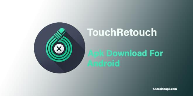 Touchretouch Apk Full 2019
