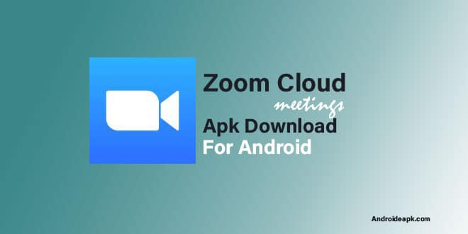 Zoom Cloud Meetings Apk Download For Android - Androideapk