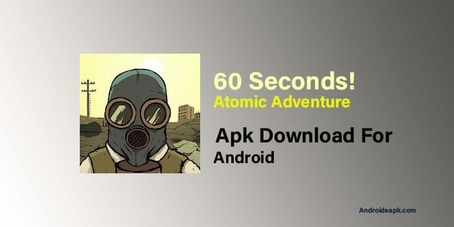 60-Seconds!-Atomic-Adventure-Apk