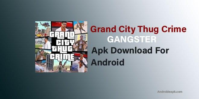 Grand-City-Thug-Crime-Gangster-Apk