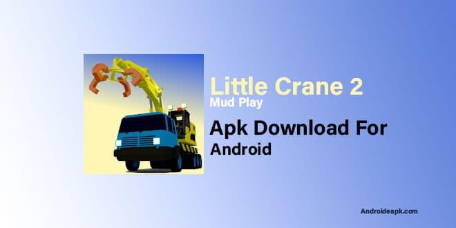 Little-Crane-2-Mud-Play-Apk