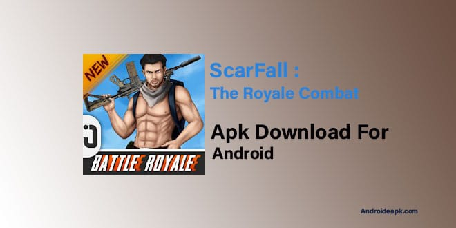 ScarFall-The-Royale-Combat-Apk