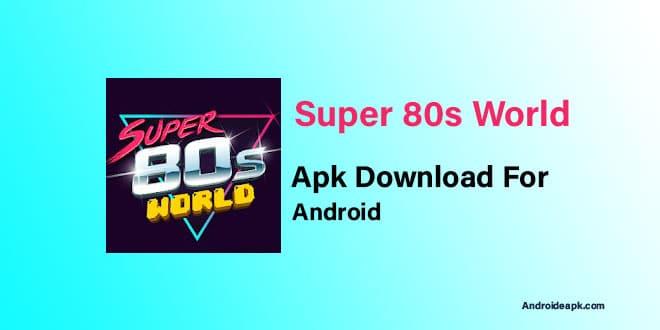 Super-80s-World-Apk