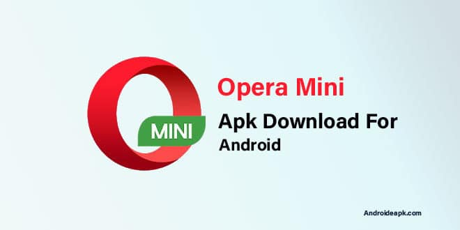 Opera Mini Apk Download For Android - Androideapk